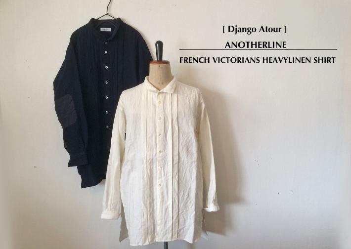 Django Atour / ANOTHERLINE / FRENCH VICTORIANS HEAVYLINEN SHIRT